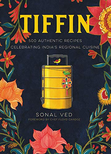 Compare Textbook Prices for Tiffin: 500 Authentic Recipes Celebrating India's Regional Cuisine Illustrated Edition ISBN 9780316415767 by Ved, Sonal,Dewan, Abhilasha,Varma, Anshika,Cardoz, Floyd
