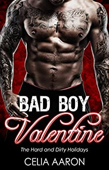 Bad Boy Valentine: The Hard and Dirty Holidays by [Celia Aaron]