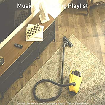 Dream Like Music for Cleaning the House - Tenor Saxophone