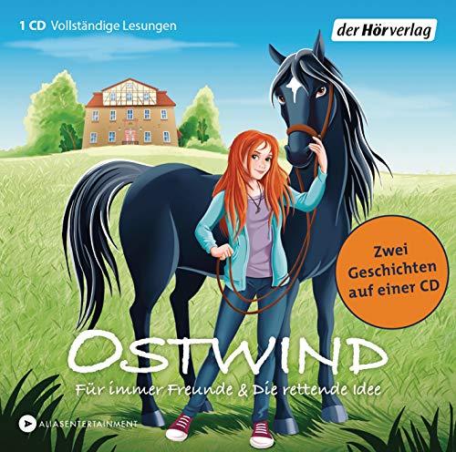 Ostwind - Für immer Freunde & Die rettende Idee: Zwei Geschichten auf einer CD (Ostwind für kleine Hörer, Band 1)
