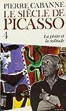 Le Siècle de Picasso, tome 4 - La Gloire, la solitude (1955-1973)
