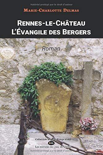 Rennes-le-Château - L'évangile Des Bergers (Serpent Rouge, Band 42)