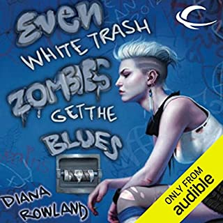 Even White Trash Zombies Get the Blues audiobook cover art