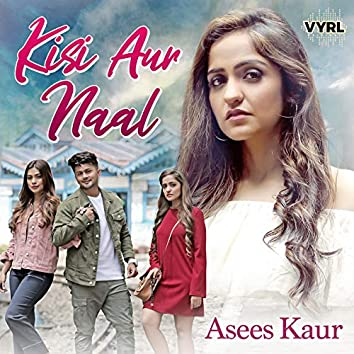 Kisi Aur Naal