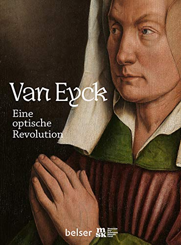 Van Eyck: Eine optische Revolution