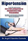 HIPERTENSION LAS 100 PREGUNTAS Y RESPUESTAS MAS FRECUENTES