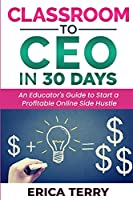 Classroom to CEO in 30 Days