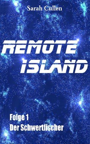 Remote Island: Folge 1: Der Schwertfischer