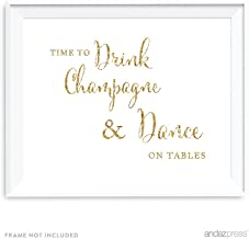 Andaz Press Wedding Party Signs, Gold Glitter Print, 8.5x11-inch, Time to Drink Champagne and Dance on The Table, 1-Pack, Not Real Glitter