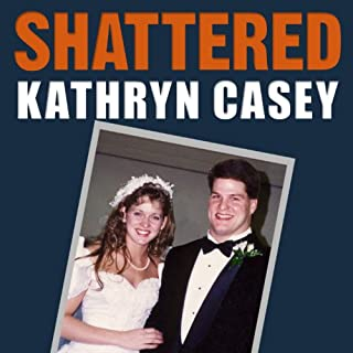Shattered     The True Story of a Mother's Love, a Husband's Betrayal, and a Cold-Blooded Texas Murder              By:                                                                                                                                 Kathryn Casey                               Narrated by:                                                                                                                                 Coleen Marlo                      Length: 10 hrs and 59 mins     294 ratings     Overall 4.2