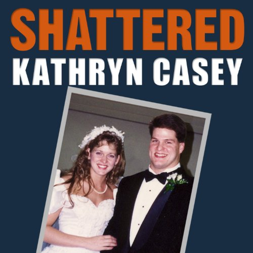Shattered     The True Story of a Mother's Love, a Husband's Betrayal, and a Cold-Blooded Texas Murder              By:                                                                                                                                 Kathryn Casey                               Narrated by:                                                                                                                                 Coleen Marlo                      Length: 10 hrs and 59 mins     295 ratings     Overall 4.2