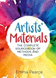 Artists' Materials: The Complete Source book of Methods and Media