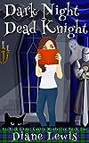 Dark Night, Dead Knight: Scottish Ghost Castle Mysteries - Book 1 (Kindle Edition)
