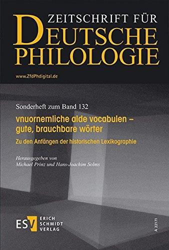 vnuornemliche alde vocabulen - gute, brauchbare wörter: Zu den Anfängen der historischen Lexikographie (Sonderhefte der Zeitschrift für deutsche Philologie)