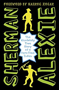 The Absolutely True Diary of a Part-Time Indian by [Sherman Alexie]
