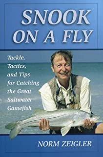 Snook on a Fly: Tackle, Tactics, and Tips for Catching the Great Saltwater Gamefish (Fly-fishing Classics)