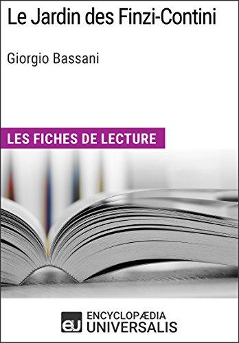 Le Jardin des Finzi-Contini de Giorgio Bassani: Les Fiches de lecture dUniversalis (French Edition) eBook: Universalis, Encyclopaedia: Amazon.es: Tienda Kindle