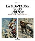 La Montagne sous presse - 200 ans de drames et d'exploits