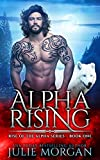 Alpha Rising (Rise of the Alpha Book 1) (Kindle Edition)