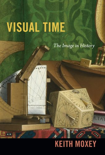 Visual Time: The Image in History (English Edition)