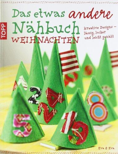 Das etwas andere Nähbuch - Weihnachten: Kreativ-Designs - lässig, locker und leicht genäht