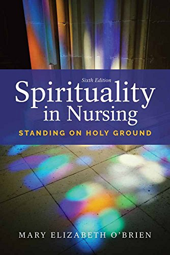Compare Textbook Prices for Spirituality in Nursing: Standing on Holy Ground 6 Edition ISBN 9781284121001 by O'Brien, Mary Elizabeth