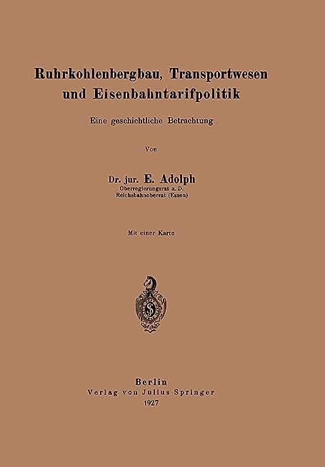 Ruhrkohlenbergbau, Transportwesen Und Eisenbahntarifpolitik: Eine Geschichtliche Betrachtung