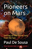 Pioneers on Mars: Settling on the fourth rock from the Sun (Multiplanetary Book 1) (English Edition)