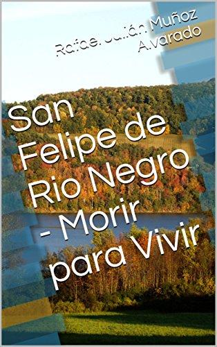 San Felipe de Rio Negro - Morir para Vivir (Primera nº 1)