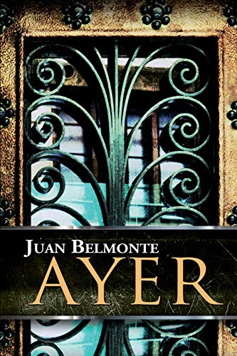 Ayer (El Camino De Los Inocentes) (Volume 1) (Spanish Edition) ~ TOP Books