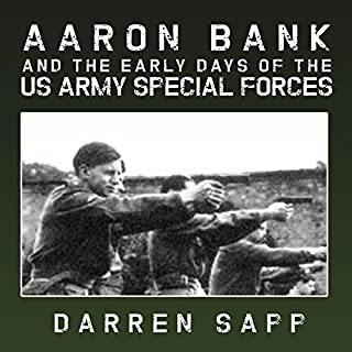 Aaron Bank and the Early Days of US Army Special Forces audiobook cover art