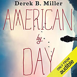 American by Day                   By:                                                                                                                                 Derek B. Miller                               Narrated by:                                                                                                                                 Sean Mangan                      Length: 11 hrs and 44 mins     104 ratings     Overall 4.5