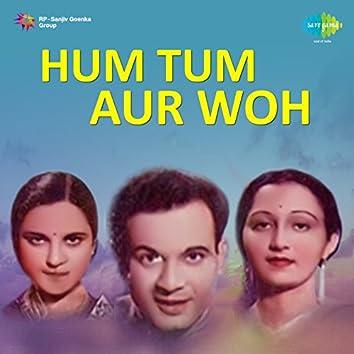 Hum Tum Aur Woh (Original Motion Picture Soundtrack)