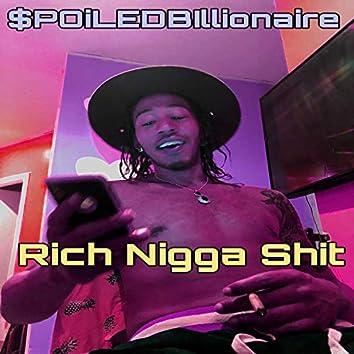 Rich Nigga Shit
