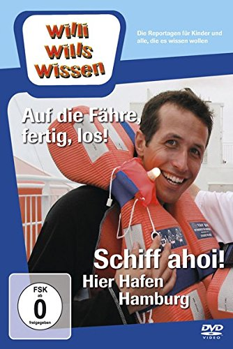 Willi will's wissen: Schiff ahoi! Hier Hafen Hamburg/ Auf die Fähre, fertig, los!