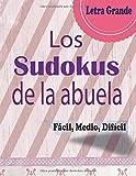 Los Sudokus de la Abuela. fácil, medio, difícil. Letra Grande: Sudoku Para Adultos - 200 Rompecabezas de Sudoku con soluciones (español). Tamaño aproximado A4