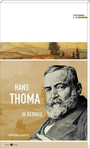 Hans Thoma in Bernau (Stationen Band 30)