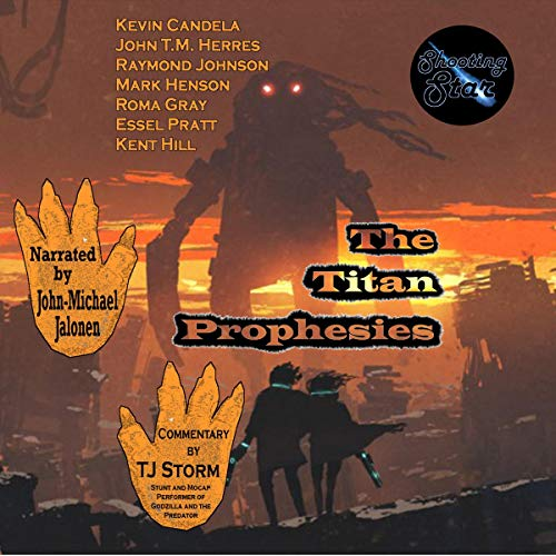 The Titan Prophesies Audiobook By Roma Gray,                                                                                        Kevin Candela,                                                                                        Essel Pratt,                                                                                        John T.M. Herres,                                                                                        Kent Hill,                                                                                        Mark Henson,                                                                                        Raymond Johnson cover art