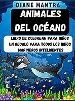 Animales del Océano: Libro de colorear para niños Un regalo para todos los niños marineros inteligentes