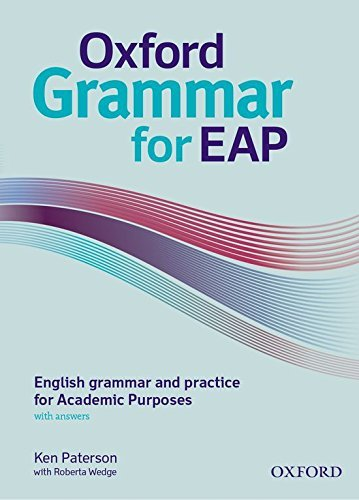 [Oxford Grammar for EAP: English grammar and practice for Academic Purposes] [By: Paterson, Ken] [January, 2013]