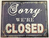ヴィンテージメタルティンサイン申し訳ありませんが私たちはバークラブカフェファームの家の装飾アートポスターのために閉鎖されています