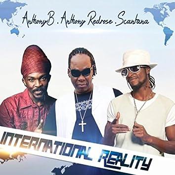 International Reality (Feat. Anthony B & Scantana) - Single