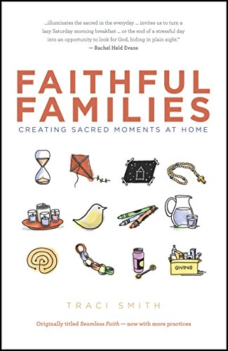 Faithful Families: Creating Sacred Moments at Home