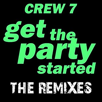 Get the Party Started - The Remixes, Vol. 1