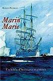 Marin Marie - Un siècle d'aventures maritimes (1901-1987)