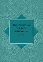 The Struggle of the Shi'is in Indonesia (Islam in Southeast Asia)
