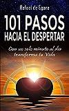 101 PASOS HACIA EL DESPERTAR: Con un solo minuto al día transforma tu Vida (Comprehensiones del Corazón)