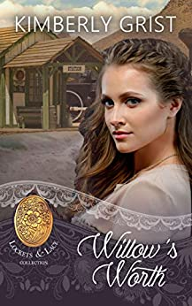 Willow's Worth (Locket and Lace Book 26) by [Kimberly Grist, Sweet Americana]