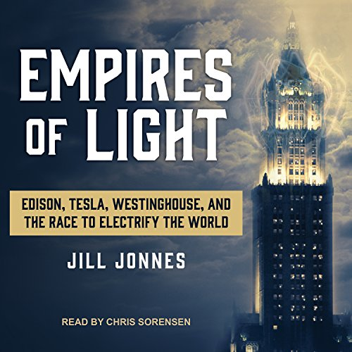Empires of Light Audiobook By Jill Jonnes cover art