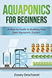Aquaponics for Beginners: A How-to Guide to...